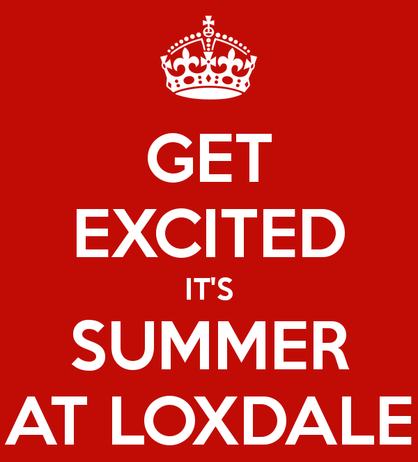 Get excited. It's summer at Loxdale